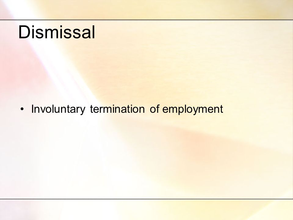 Dismissal Involuntary termination of employment