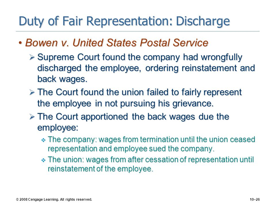 © 2008 Cengage Learning.All rights reserved.10–26 Duty of Fair Representation: Discharge Bowen v.