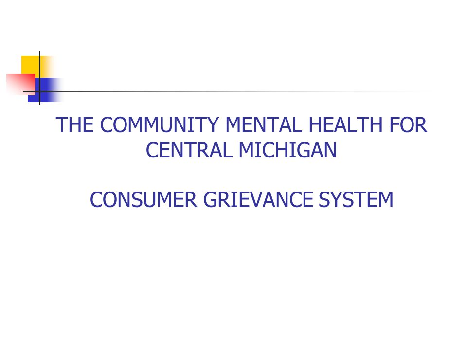 Local Appeals (cont.) CMHCM will use the CMHCM Office of Recipient Rights system as the primary local appeal system; however, informal resolution of concerns may first occur with agency supervisors The dispute or grievance can be presented in person, on the telephone or in writing