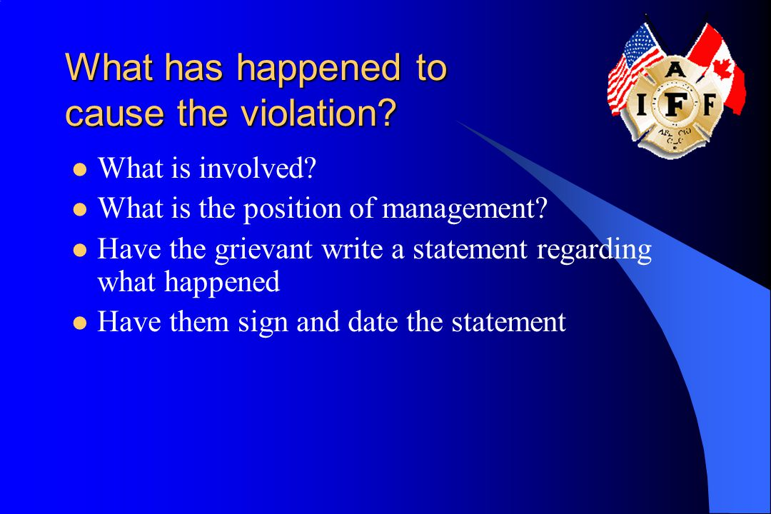What has happened to cause the violation.What is involved.