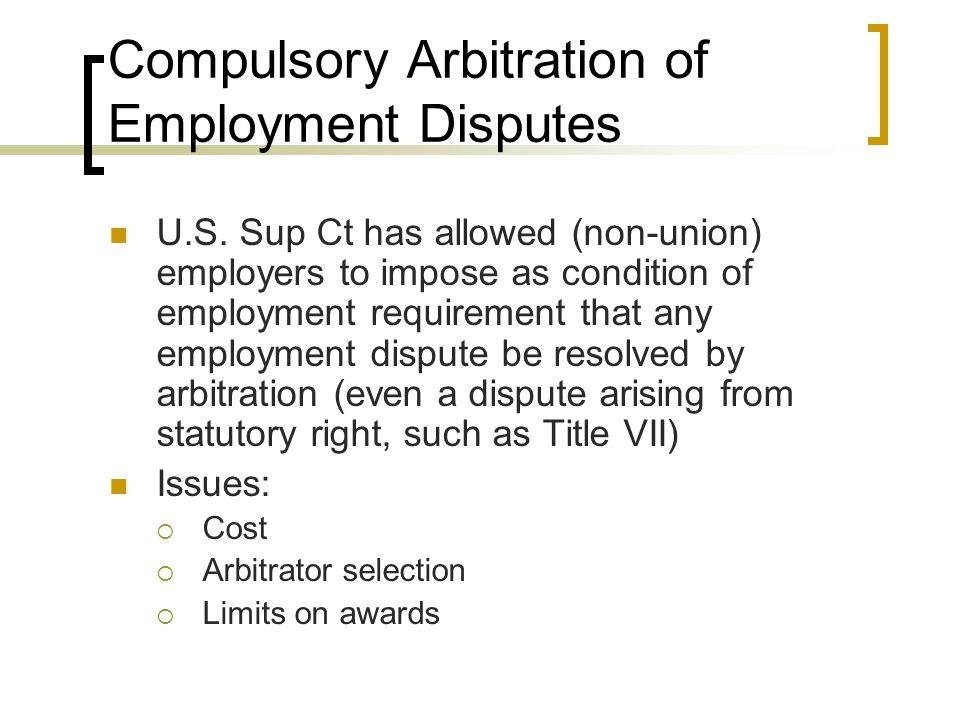 Compulsory Arbitration of Employment Disputes U.S.