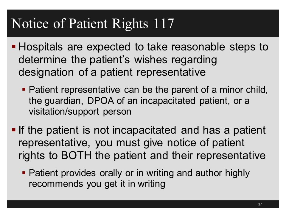 Notice of Patient Rights 117  Hospitals are expected to take reasonable steps to determine the patient's wishes regarding designation of a patient re