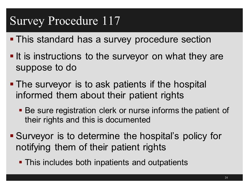 Survey Procedure 117  This standard has a survey procedure section  It is instructions to the surveyor on what they are suppose to do  The surveyor