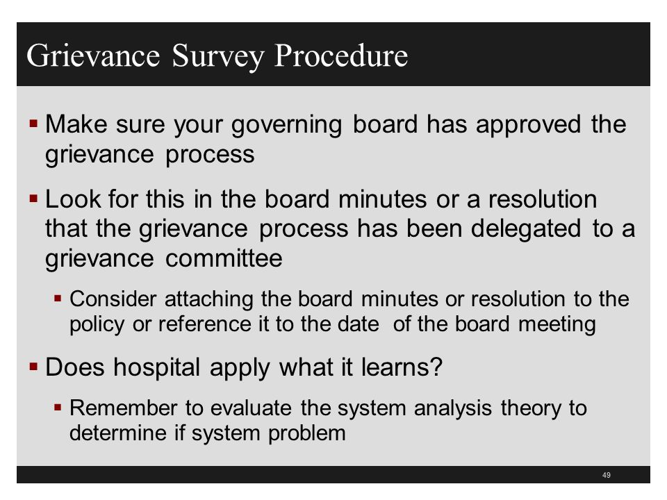 49  Make sure your governing board has approved the grievance process  Look for this in the board minutes or a resolution that the grievance process