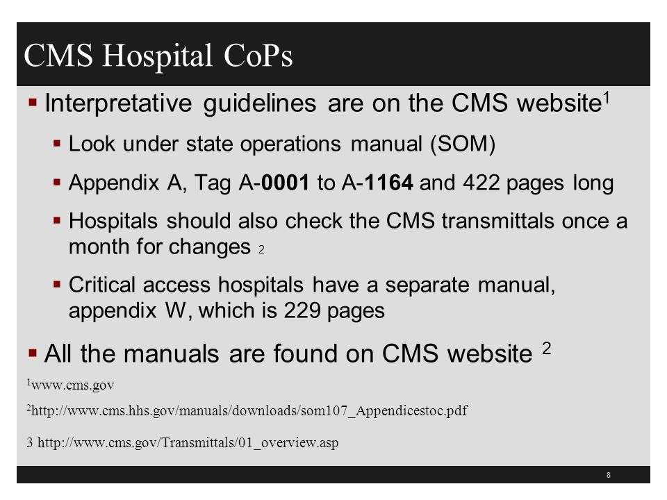 8  Interpretative guidelines are on the CMS website 1  Look under state operations manual (SOM)  Appendix A, Tag A-0001 to A-1164 and 422 pages lon