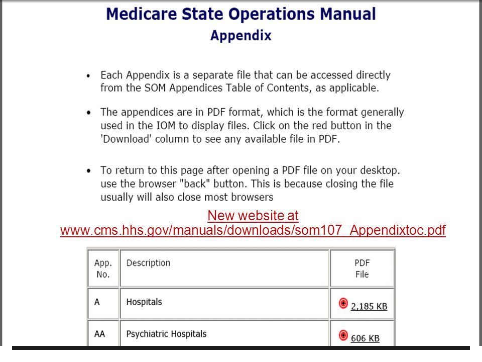 9 New website at www.cms.hhs.gov/manuals/downloads/som107_Appendixtoc.pdf