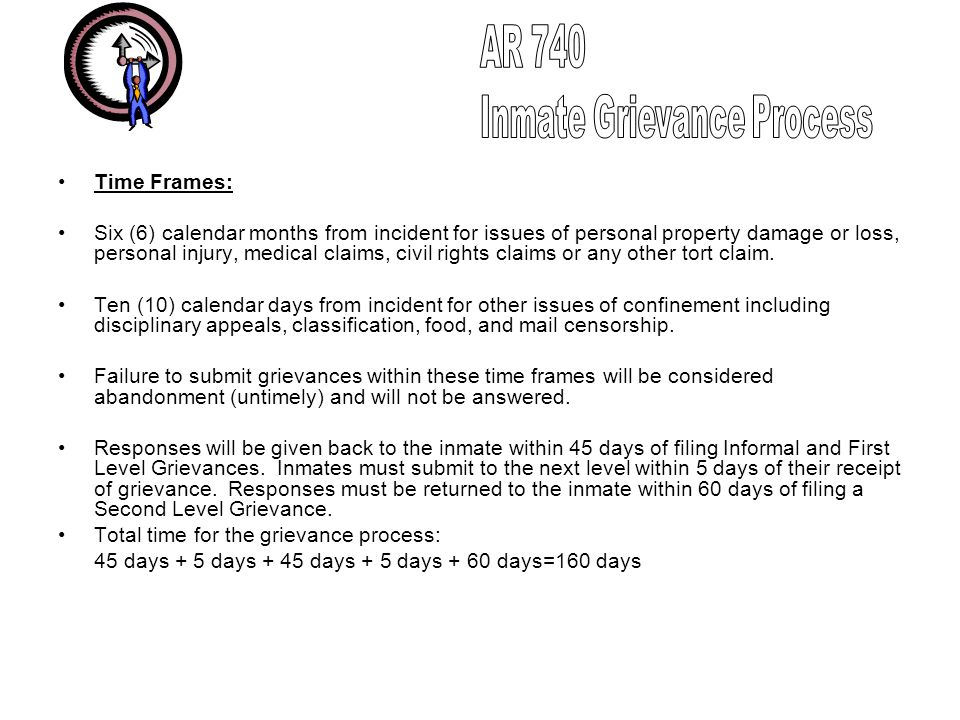 Time Frames: Six (6) calendar months from incident for issues of personal property damage or loss, personal injury, medical claims, civil rights claim