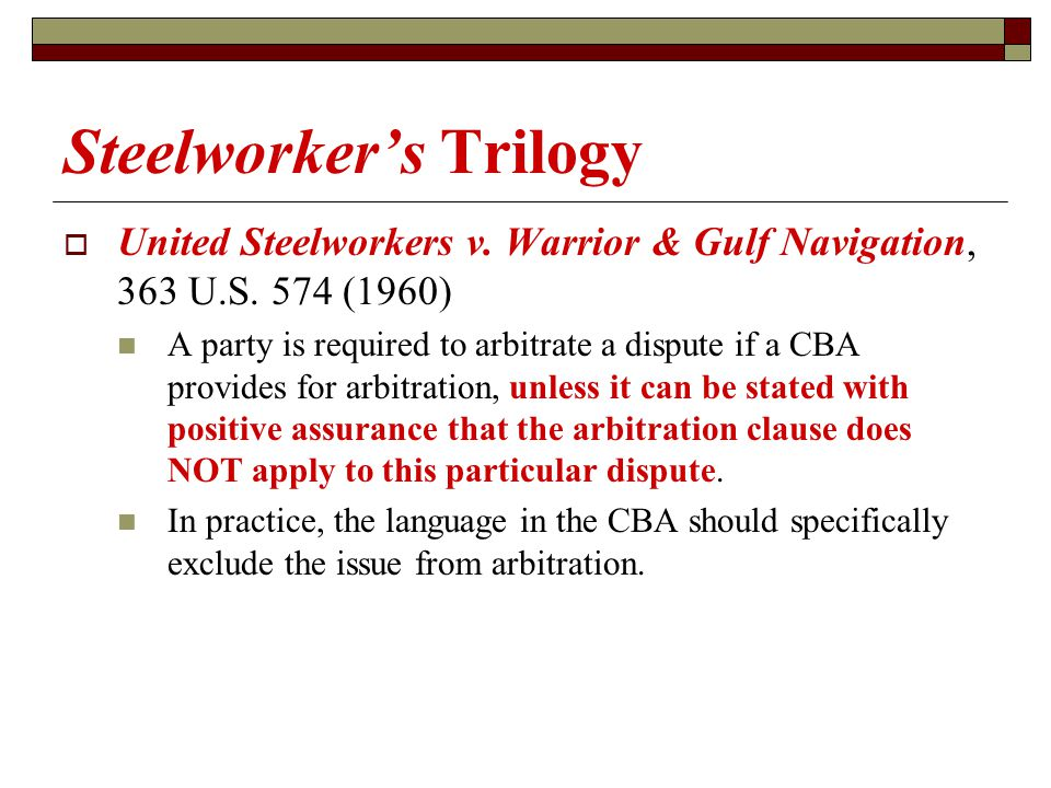 Steelworker's Trilogy  United Steelworkers v. Warrior & Gulf Navigation, 363 U.S.