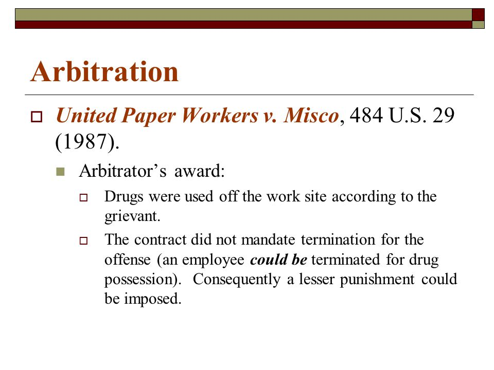 Arbitration  United Paper Workers v. Misco, 484 U.S.