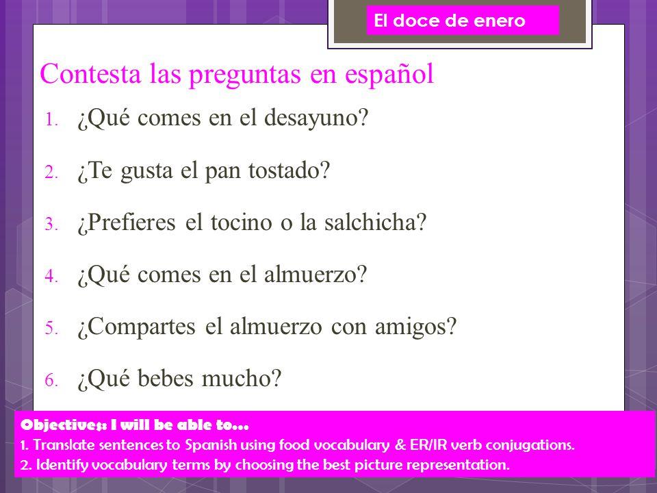 Contesta las preguntas en español  ¿Qué comes en el desayuno.
