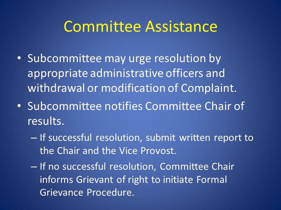 Committee Assistance Subcommittee may urge resolution by appropriate administrative officers and withdrawal or modification of Complaint.