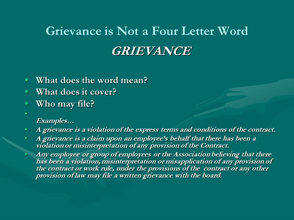 Grievance is Not a Four Letter Word GRIEVANCE What does the word mean?What does the word mean.