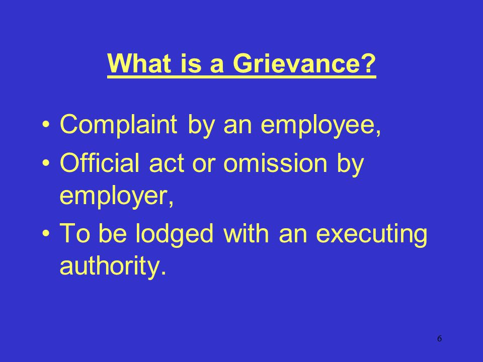 37 Rules for dealing with a Grievance a)If the officer's complaint cannot be disposed of to his/her satisfaction in accordance with the procedure laid down in sub rule 1 and 2