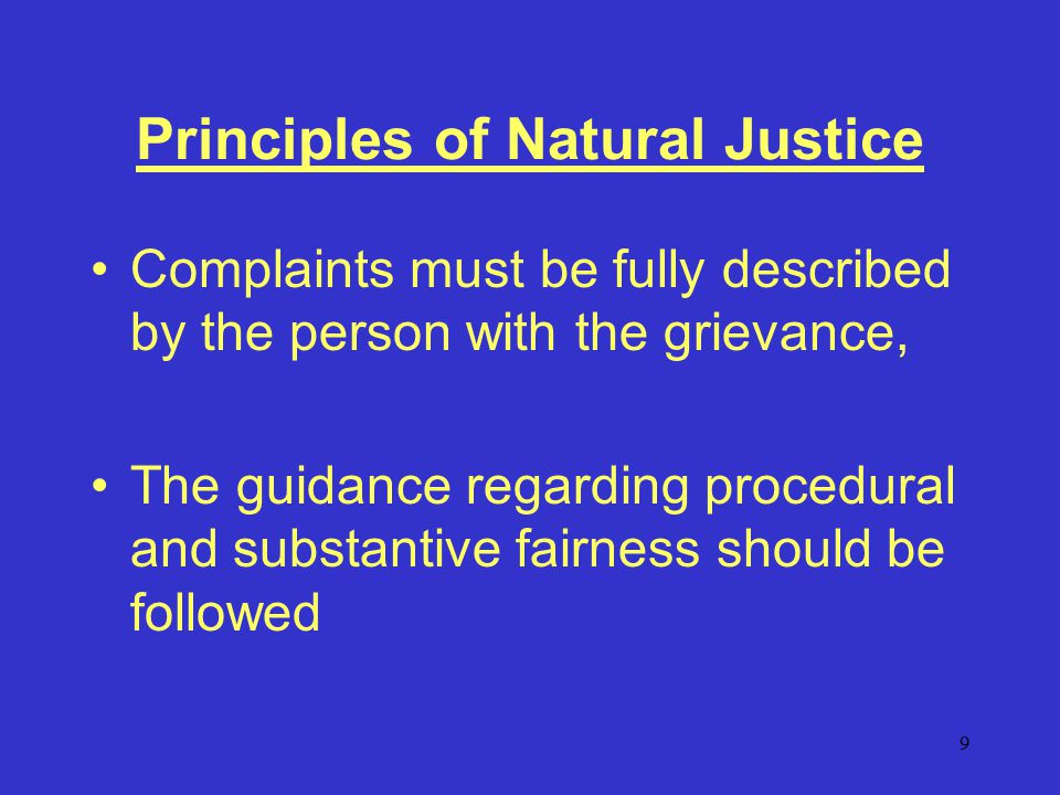 10 Principles of Natural Justice Proceedings should be conducted honestly, fair and without bias, Proceedings should not be unduly delayed