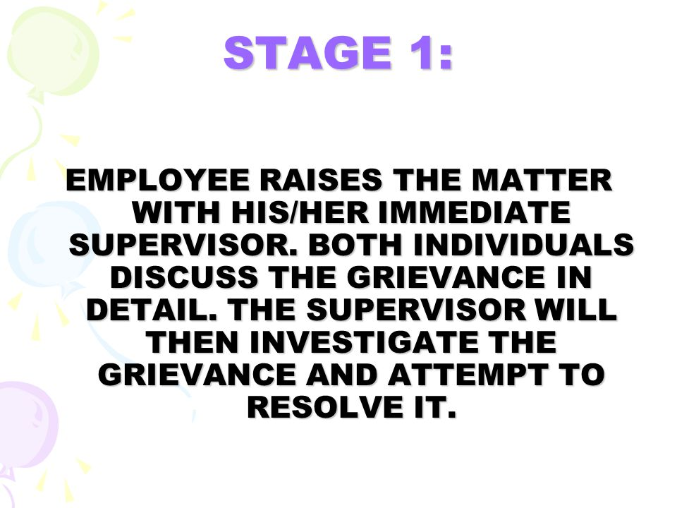 STAGE 2: IF THE MATTER IS UNRESOLVED, THE EMPLOYEE RECORDS THE ISSUE IN WRITING AND PRESENTS IT AS FORMAL GRIEVANCE TO THE CHAIRPERSON OF THE MANAGEMENT COMMITTEE