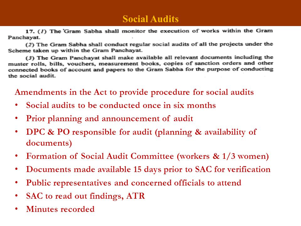Amendments in the Act to provide procedure for social audits Social audits to be conducted once in six months Prior planning and announcement of audit