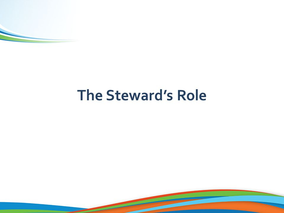 The Steward's Role