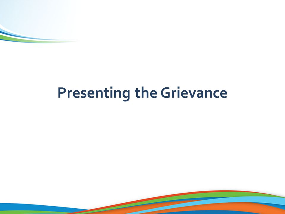 Writing a Grievance Sample grievance language  I grieve the employer's failure to...