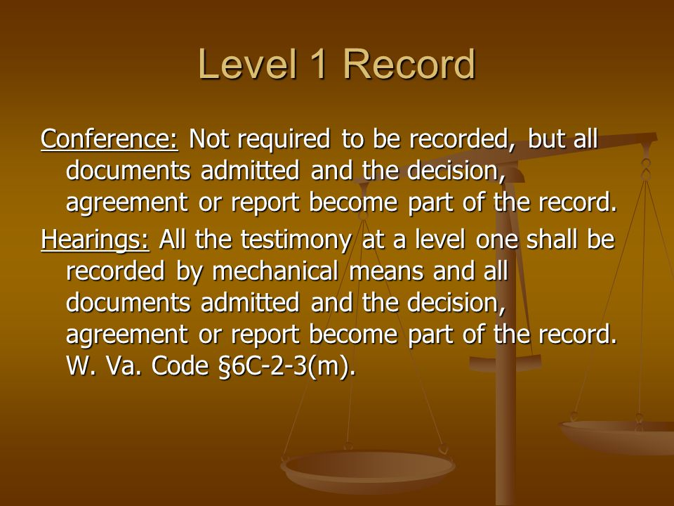 Level 1 Record Conference: Not required to be recorded, but all documents admitted and the decision, agreement or report become part of the record. He