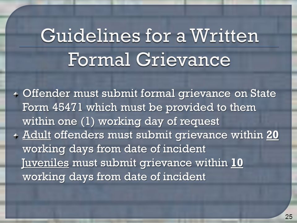 Offender must submit formal grievance on State Form 45471 which must be provided to them within one (1) working day of request Adult offenders must su