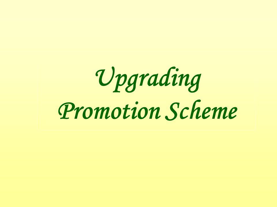 Upgrading Promotion Scheme