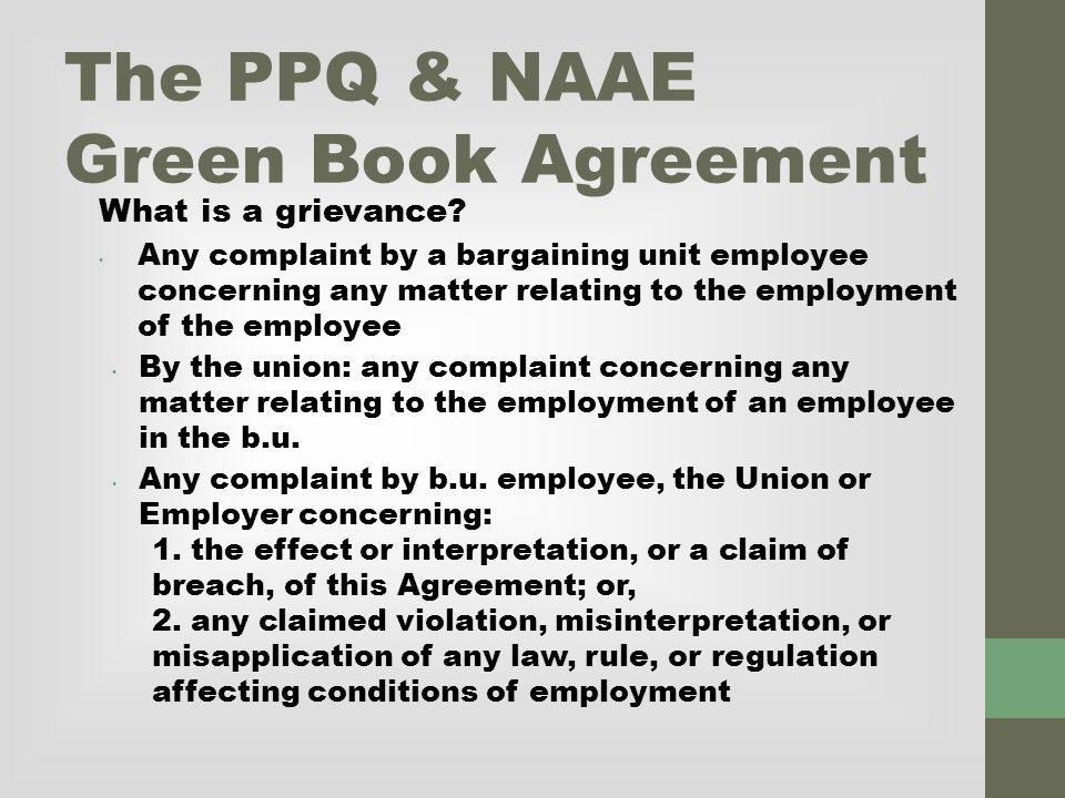 The PPQ & NAAE Green Book Agreement What is a grievance.