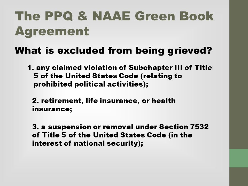 The PPQ & NAAE Green Book Agreement What is excluded from being grieved.