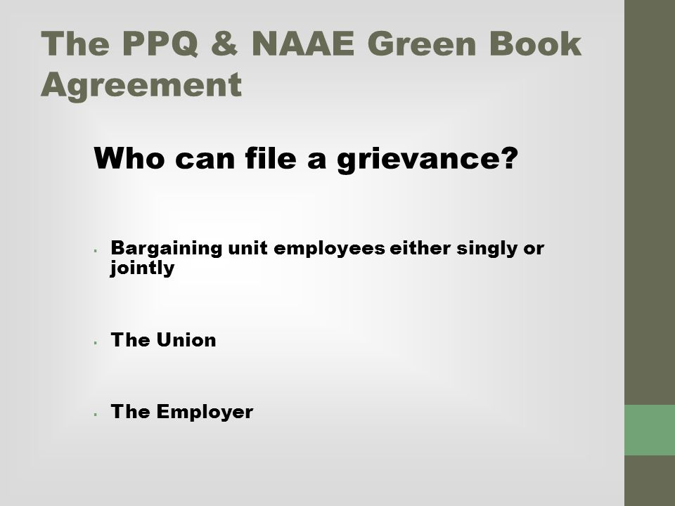 The PPQ & NAAE Green Book Agreement Who can file a grievance.
