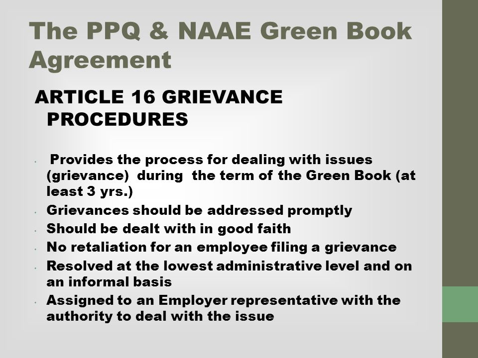 The PPQ & NAAE Green Book Agreement Formal Grievance Procedures Step 1 Formal grievance to Labor Relations.