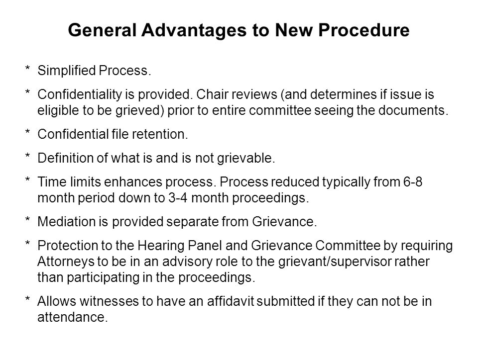 General Advantages to New Procedure *Simplified Process.