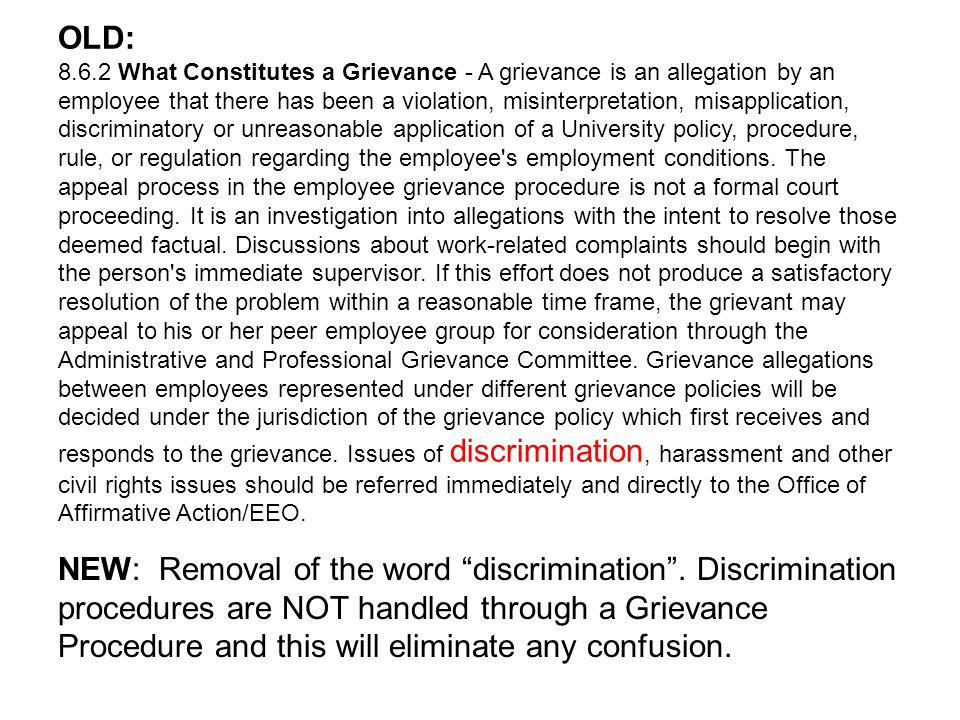OLD: 8.6.3 General Procedure for Resolution of Grievances - A member of the University Administrative and Professional employee group who believes that he or she has a grievance must discuss the matter thoroughly with his or her immediate supervisor.