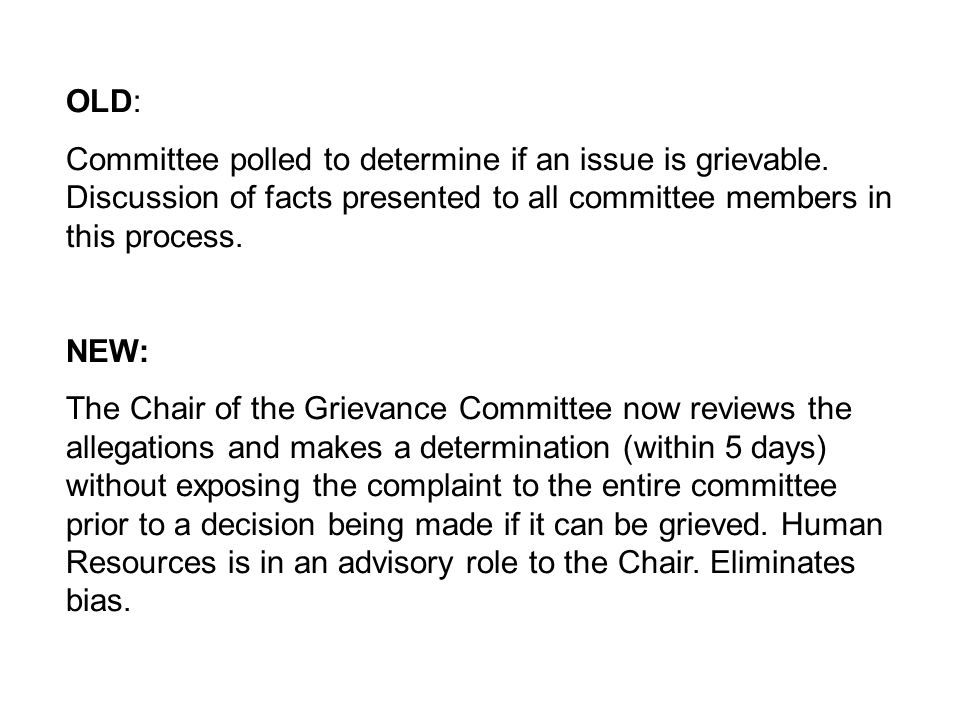 OLD: Committee polled to determine if an issue is grievable. Discussion of facts presented to all committee members in this process. NEW: The Chair of