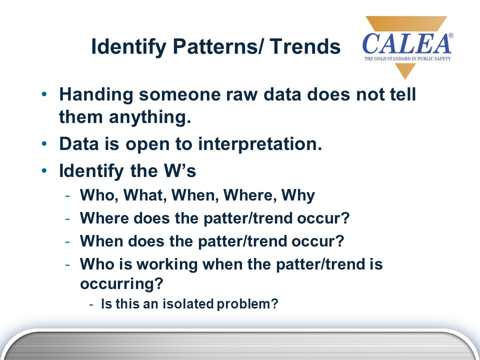 Identify Patterns/ Trends Handing someone raw data does not tell them anything.