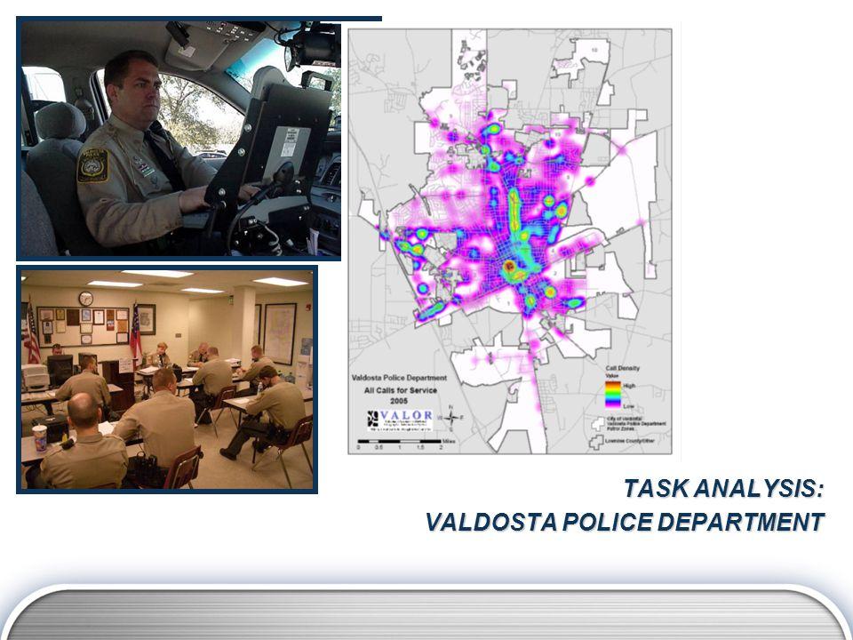 TASK ANALYSIS: VALDOSTA POLICE DEPARTMENT
