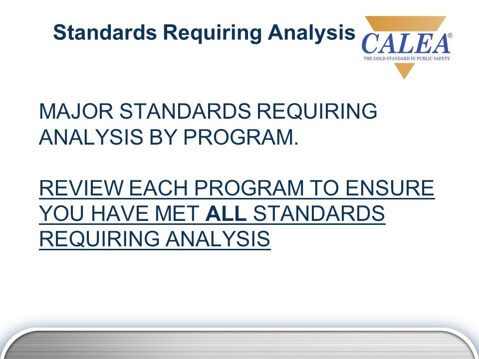 Standards Requiring Analysis MAJOR STANDARDS REQUIRING ANALYSIS BY PROGRAM.