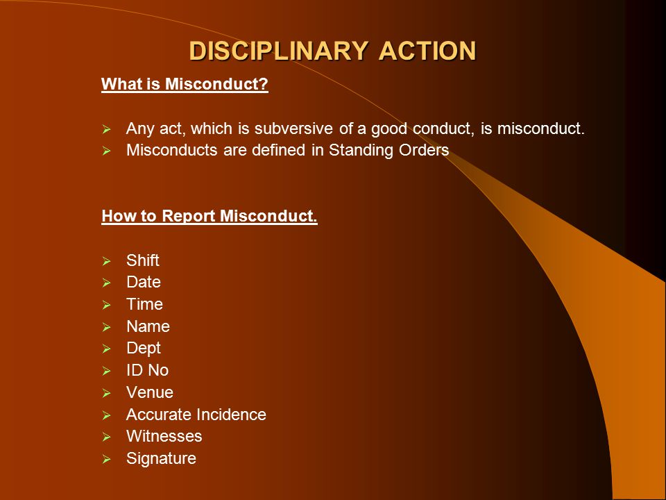 DISCIPLINARY ACTION What is Misconduct.
