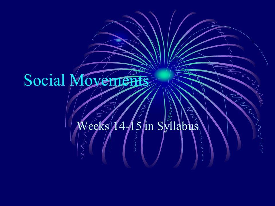 Social Movements Weeks 14-15 in Syllabus