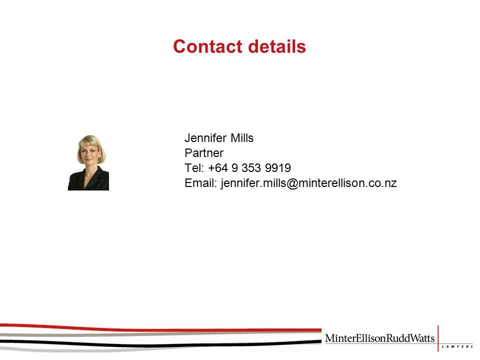 Contact details Jennifer Mills Partner Tel: +64 9 353 9919 Email: jennifer.mills@minterellison.co.nz