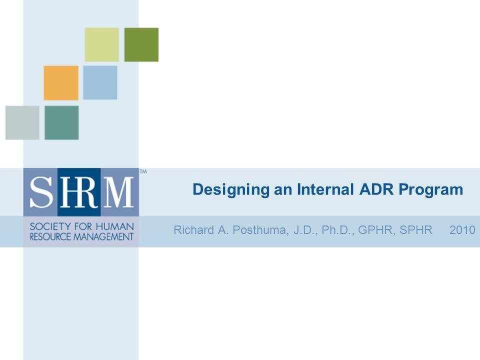 Key ADR Topics Informal conflict resolution Peer review Grievance/complaint procedures Ombudsman Mediation Arbitration © SHRM 2010 2