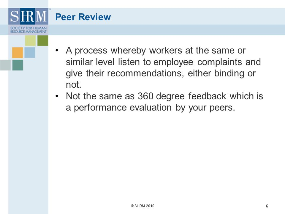 Peer Review The process is somewhat formal: >Specific issue/complaint.