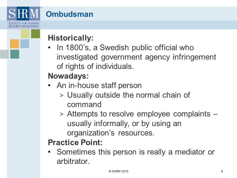 Mediation Third party > Mediator Informal Mediator tactics push employer and employee(s) to voluntarily agree.