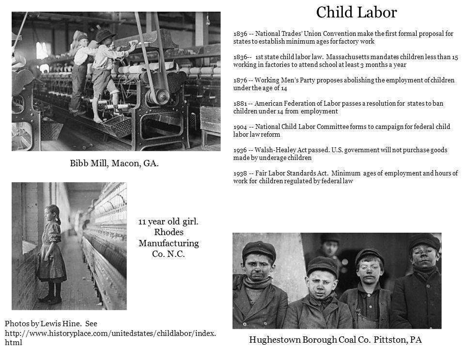 Bibb Mill, Macon, GA. Hughestown Borough Coal Co. Pittston, PA 11 year old girl. Rhodes Manufacturing Co. N.C. Child Labor 1836 -- National Trades' Un