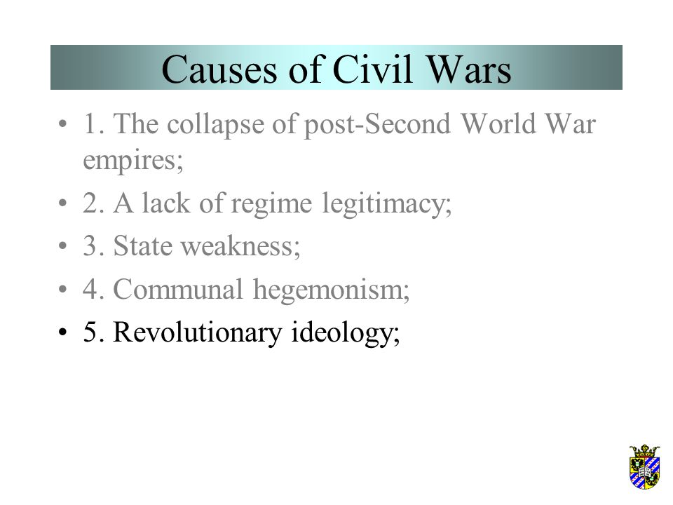 Causes of Civil Wars 1. The collapse of post-Second World War empires; 2.