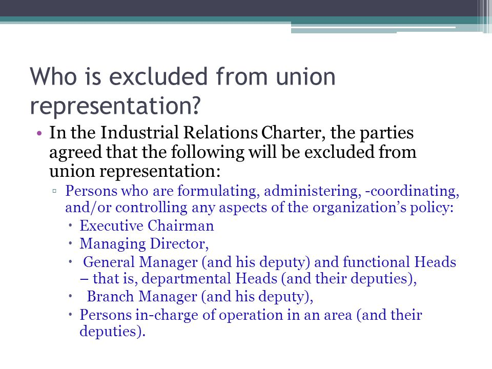 Who is excluded from union representation.