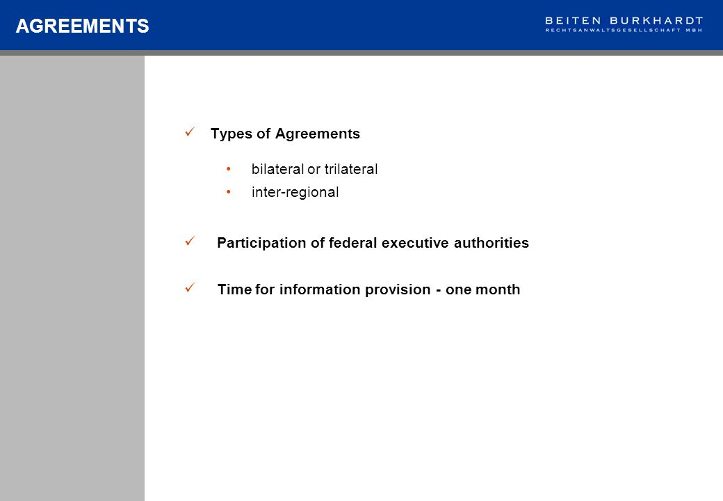 Types of Agreements AGREEMENTS bilateral or trilateral inter-regional Participation of federal executive authorities Time for information provision - one month