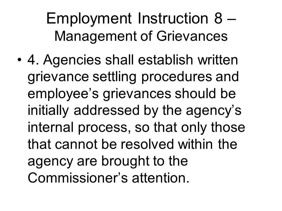 Employment Instruction 8 – Management of Grievances 4.