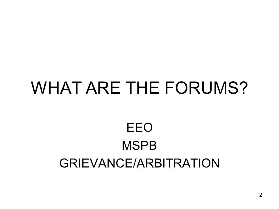 3 WHY ONE FORUM RATHER THAN OTHER.