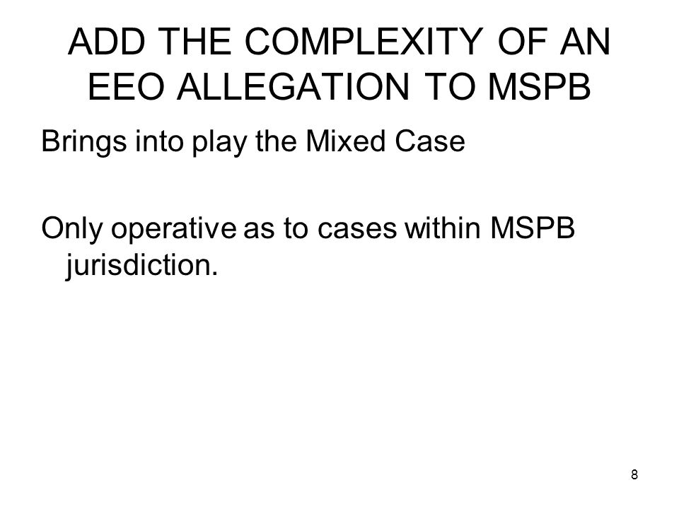 39 IF AWARD INVOLVES ADVERSE OR PERFORMANCE ACTION 5 USC 7121(f): Selection of the negotiated procedure in no manner prejudices the right of an aggrieved employee to request MSPB to review the final decision in the case of any personnel action that could have been appealed to the Board, or, To request EEOC to review a final decision in any other matter involving a complaint of discrimination.