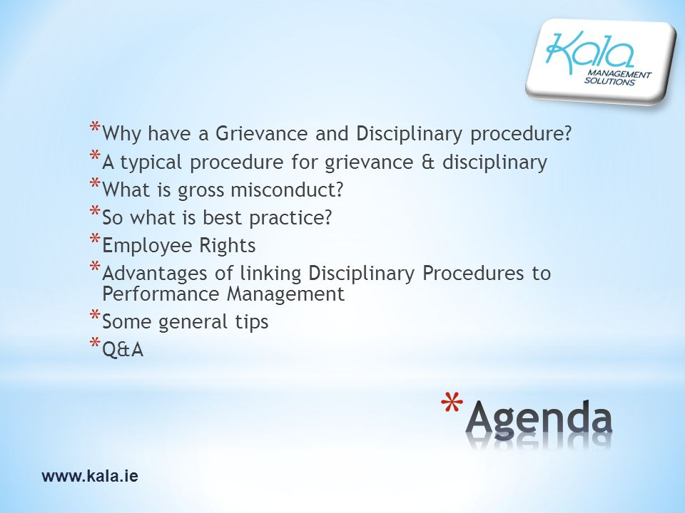 www.kala.ie * Why have a Grievance and Disciplinary procedure.