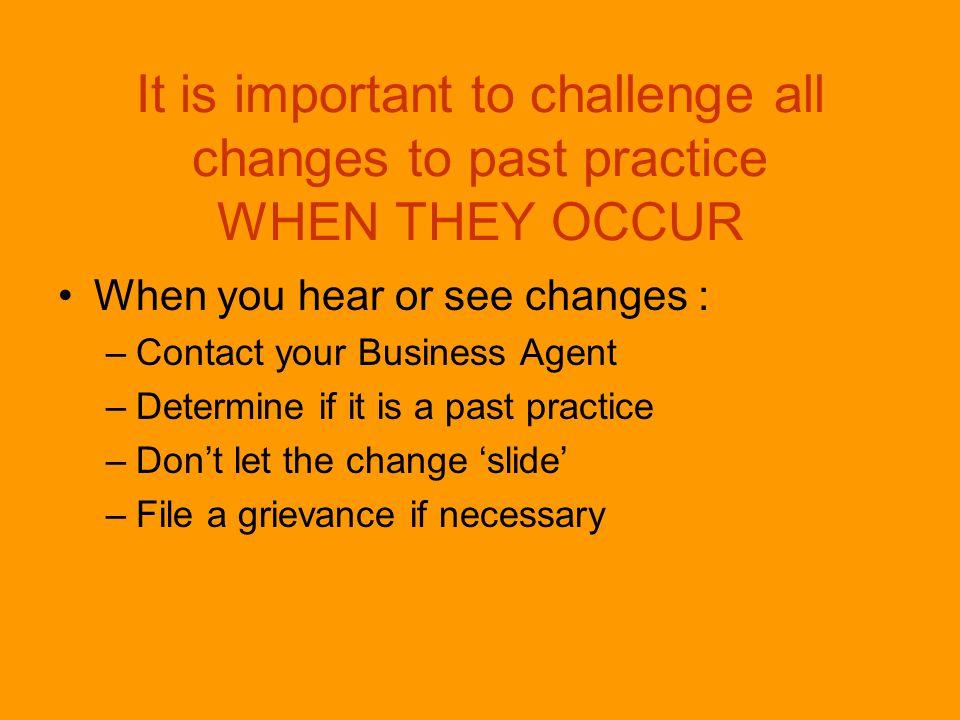 Grievances Grievances to enforce clarifying practices have the strongest legal standing.
